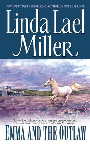 Emma and the Outlaw de Linda Lael Miller