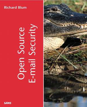 Open Source E-mail Security de Richard Blum