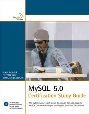 MySQL 5 Certification Study Guide [With] CDROM:  Guarding Your IT Infrastructure [With CDROM] de Stefan Hinz