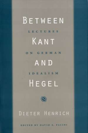 Between Kant and Hegel – Lectures on German Idealism imagine