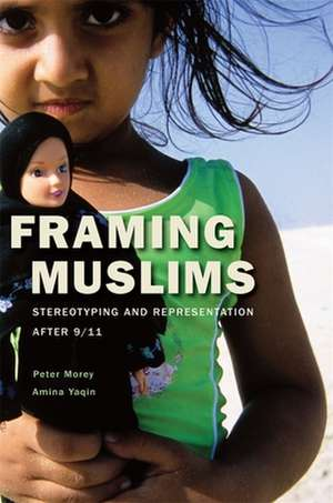 Framing Muslims – Stereotyping and Representation After 9/11 imagine