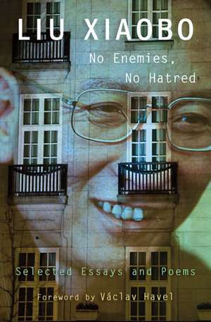 No Enemies, No Hatred – Selected Essays and Poems