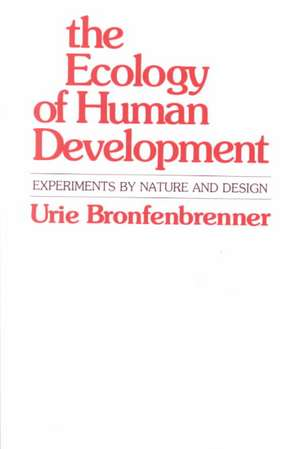 Ecology of Human Development – Experiments by Nature & Design (Paper) imagine