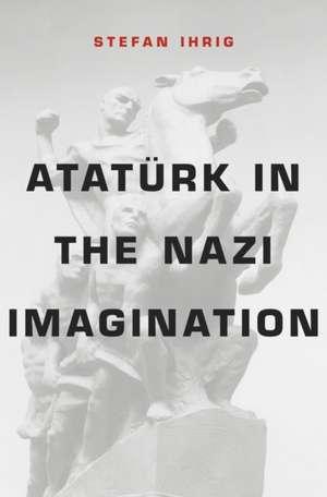 Atatuerk in the Nazi Imagination