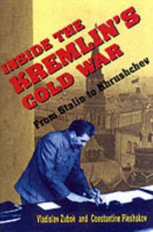 Inside the Kremlin′s Cold War – From Stalin to Khrushchev