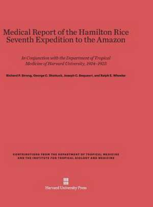 Medical Report of the Hamilton Rice Seventh Expedition to the Amazon