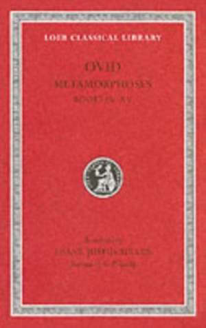 Books 9–15 L043 V 4 2e (Trans. Miller) (Latin)