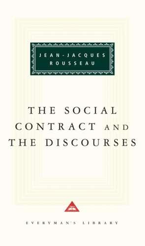 The Social Contract and the Discourses de Jean Jacques Rousseau