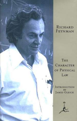 The Character of Physical Law de Richard P. Feynman