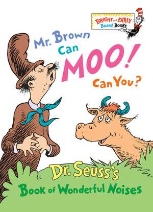 Mr. Brown Can Moo! Can You?:  Dr. Seuss's Book of Wonderful Noises de  Dr. Seuss
