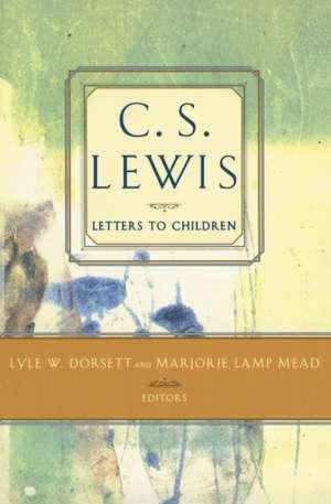C. S. Lewis' Letters to Children de C. S. Lewis