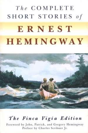 The Complete Short Stories of Ernest Hemingway de Ernest Hemingway