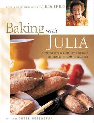 Baking with Julia: Sift, Knead, Flute, Flour, And Savor... de Julia Child