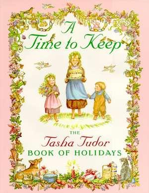 A Time to Keep:  Time to Keep de Tasha Tudor