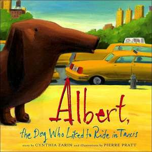 Albert, the Dog Who Liked to Ride in Taxis de Cynthia Zarin