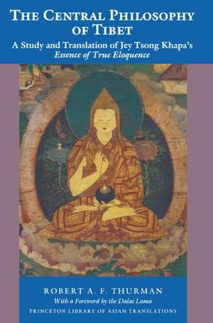 The Central Philosophy of Tibet – A Study and Translation of Jey Tsong Khapa`s Essence of True Eloquence imagine