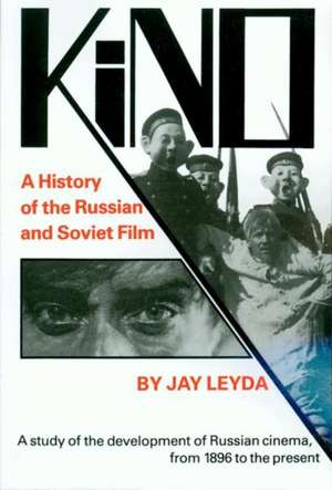Kino – A History of the Russian and Soviet Film, With a New Postscript and a Filmography Brought up to the Present de Jay Leyda