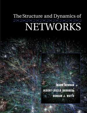 The Structure and Dynamics of Networks de Mark Newman