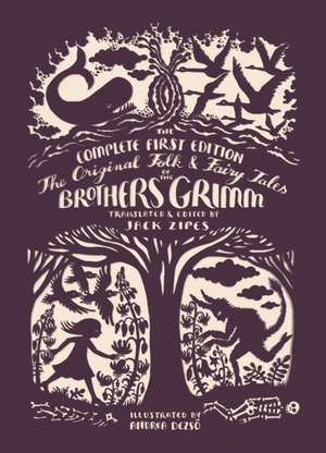 The Original Folk and Fairy Tales of the Brother – The Complete First Edition