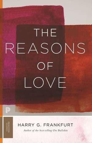 The Reasons of Love de Harry G. Frankfurt