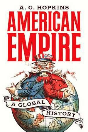 American Empire – A Global History de A. G. Hopkins