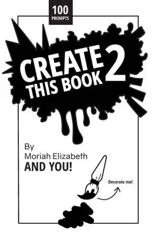 Create This Book 2 de Moriah Elizabeth