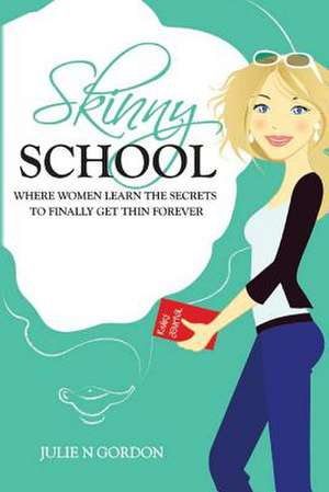 Skinny School de Julie N. Gordon