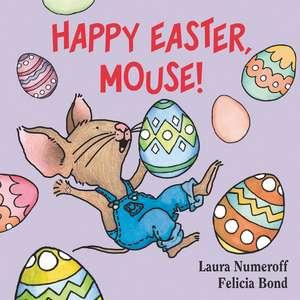 Happy Easter, Mouse! de Laura Numeroff