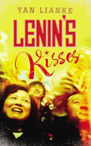 Lenin's Kisses. by Yan Lianke:  The Story of a Family and a Nation de Yan Lianke