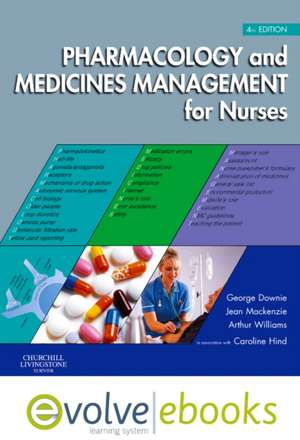 Pharmacology and Medicines Management for Nurses Text and Evolve eBooks Package