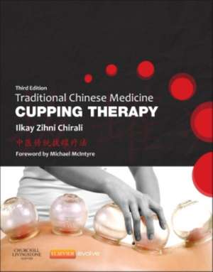 Traditional Chinese Medicine Cupping Therapy de Ilkay Z. Chirali