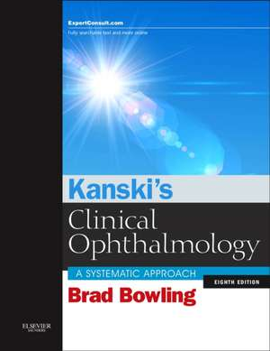 Kanski's Clinical Ophthalmology: Kanski Oftalmologie de Brad Bowling