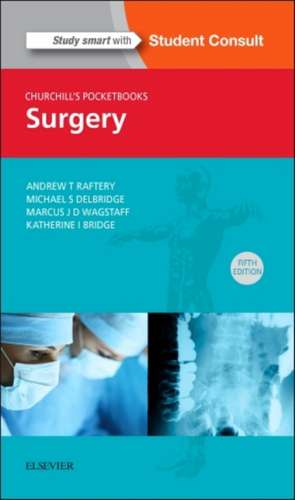 Churchill's Pocketbook of Surgery de Andrew T Raftery