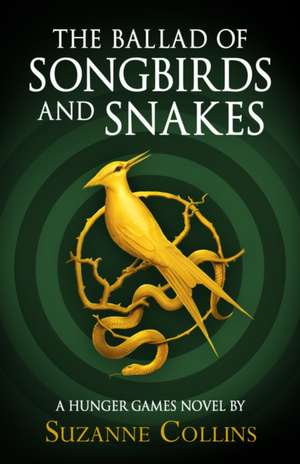 The Ballad of Songbirds and Snakes de Suzanne Collins
