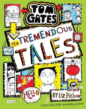 Pichon, L: Tom Gates 18: Ten Tremendous Tales (HB) imagine