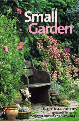 The The Small Garden de C.E.Lucas Phillips
