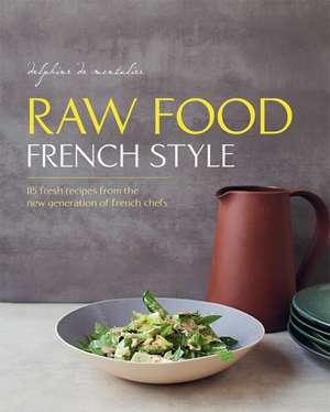 Raw Food French Style de Delphine de Montalier