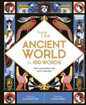 Ancient World in 100 Words de Clive Gifford