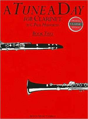 A Tune A Day For Clarinet Book Two de C. Paul Herfurth