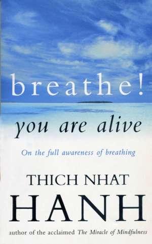 Breathe! You Are Alive imagine