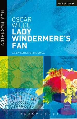 Lady Windermere's Fan:  Mankind/Everyman/Mundus Et Infans de Oscar Wilde