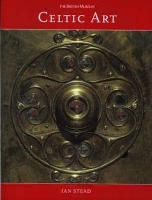 Stead, I: Celtic Art de I. M. Stead