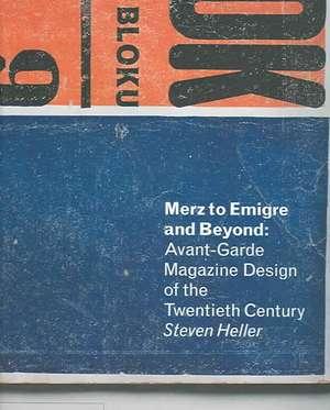 Merz to Emigré and Beyond de Steven Heller