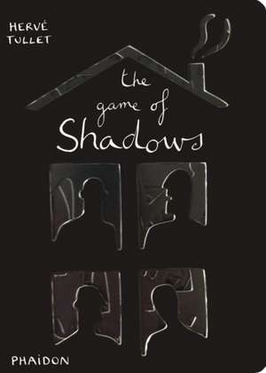 The Game of Shadows de Herve Tullet