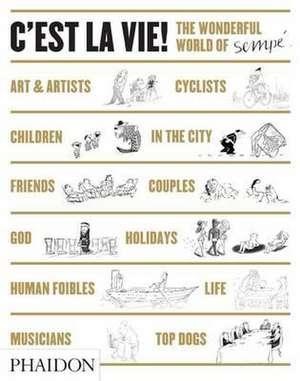 C'Est La Vie!:  The Wonderful World of Sempe de Jean-Jacques Sempé