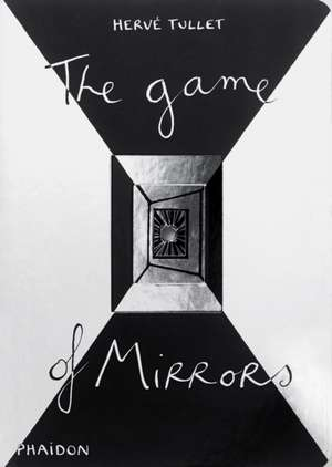 The Game of Mirrors de Herve Tullet