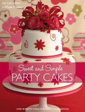 Sweet and Simple Party Cakes imagine