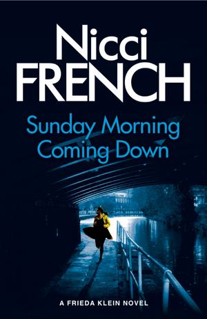 Sunday Morning Coming Down: A Frieda Klein Novel (7) de Nicci French