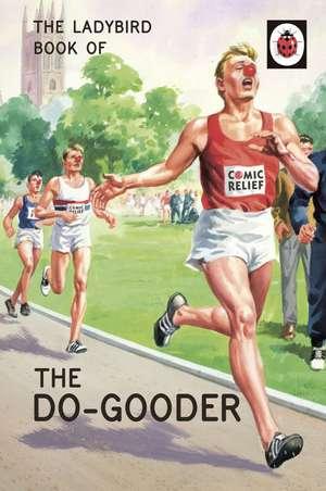 The Ladybird Book of The Do-Gooder de Jason Hazeley