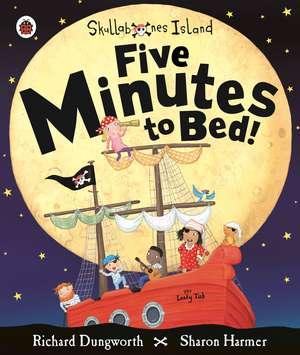Five Minutes to Bed! A Ladybird Skullabones Island picture book de Sharon Harmer